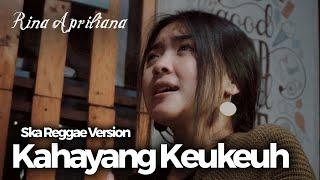 KAHAYANG KEUKEUH (SKA REGGAE VERSION) - ft. Rina Apriliana