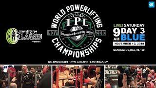 Day 3 - Blue Platform | IPL Drug Tested World Powerlifting Championships