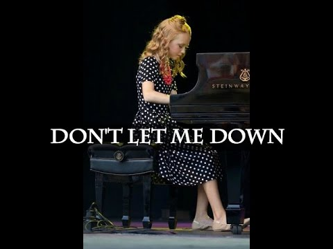 DON'T LET ME DOWN - PIANO COVER