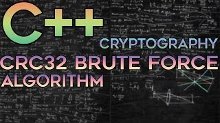 C/C++ Cryptography — Simple CRC32 Brute Force Cracking Algorithm