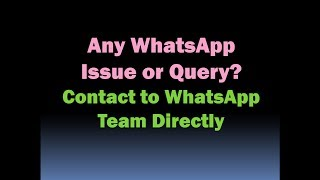 How To Contact To Whatsapp Team Directly For Any Whatsapp Issue Or Query?  Hd