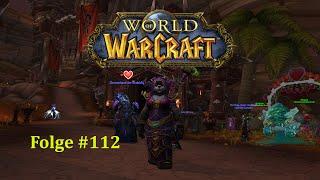 Let´s Play World of Warcraft | Part #112 | Twitch Livestream | Deutsch (PC/HD)