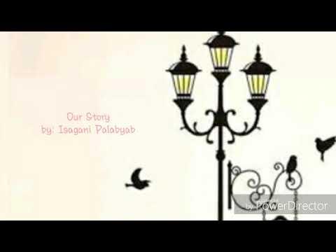 Isagani Palabyab | Our Story - Lyrics Video
