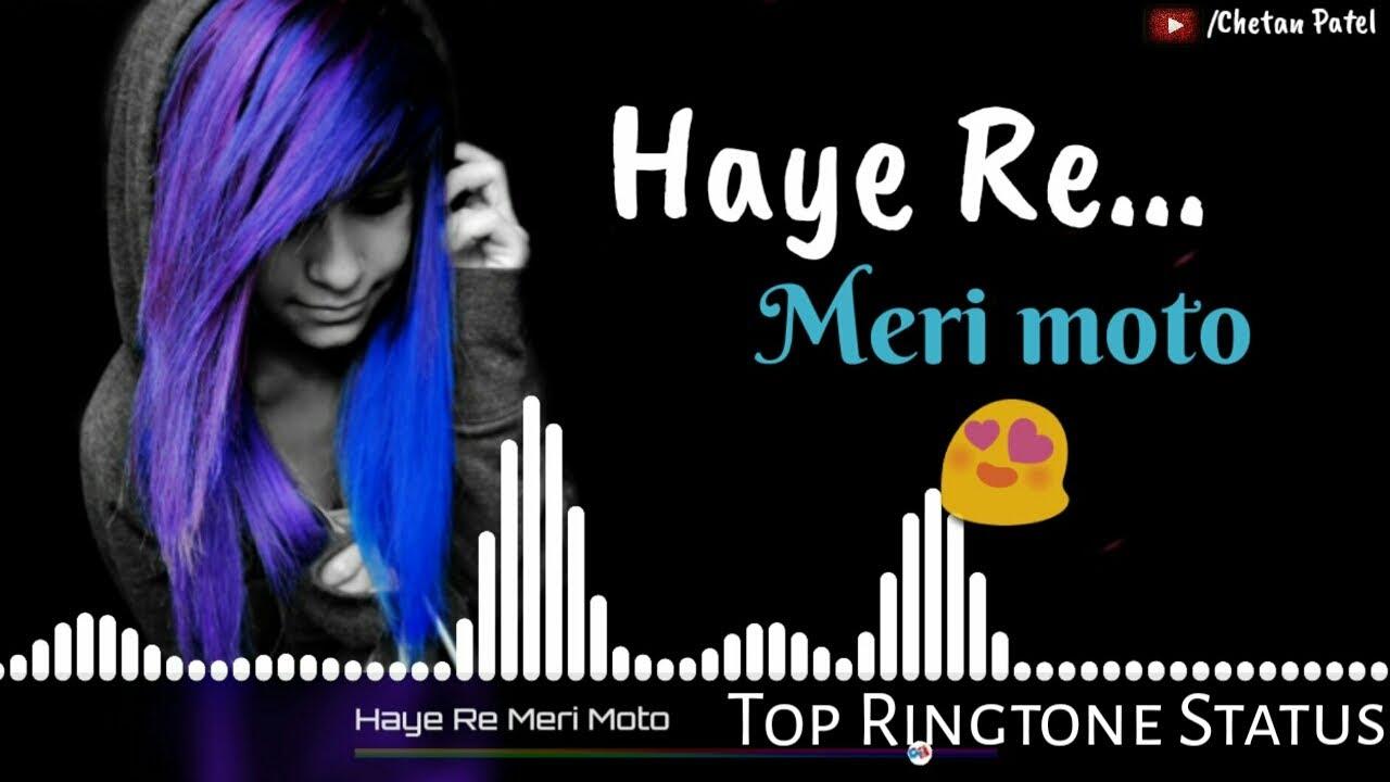Chetanpatel Topringtone Haye Re Meri Moto Ringtone Status Top Ringtone Status Download Now Youtube