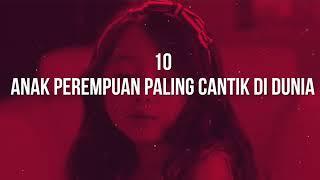 10 anak perempuan  paling cantik Di dunia