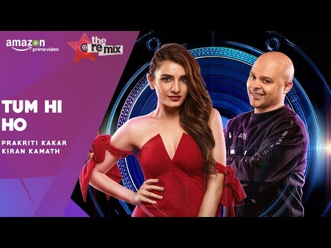 Tum Hi Ho - The Remix |  Amazon Prime Original Episode 2 | Prakriti Kakar | Kiran Kamath