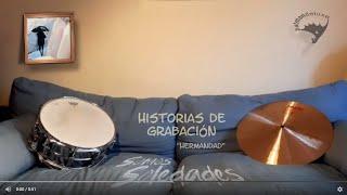 """Historias de grabación """"HERMANDAD"""""""