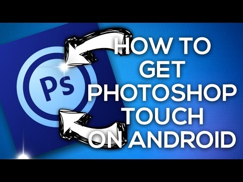 PHOTOSHOP TOUCH FOR FREE ON ANDROID! | How To Get Photoshop Touch On Android For Free! (UPDATED TUT)