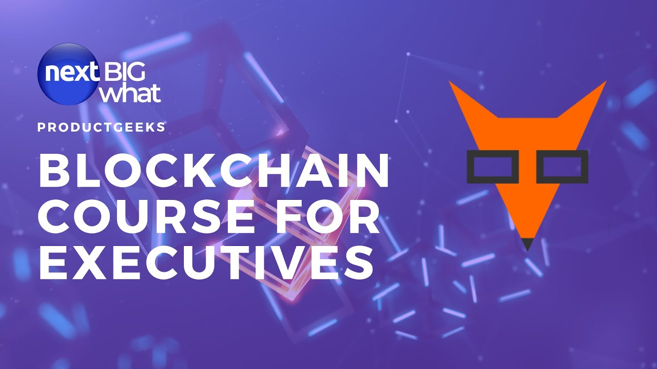 NextBigWhat Academy: Blockchain Course For Managers