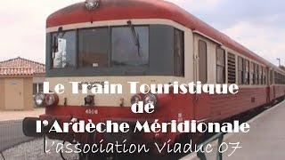 Train Touristique de France - Le Train Touristique de l'Ardèche Méridionale - 2007