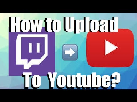How To Upload Twitch Videos To YouTube