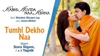 Download lagu Tumhi Dekho Naa Best Audio Song KANK Shahrukh Khan Rani Sonu Nigam Alka Yagnik MP3