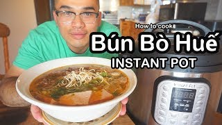 Bún Bò Huế  *INSTANT POT RECIPE