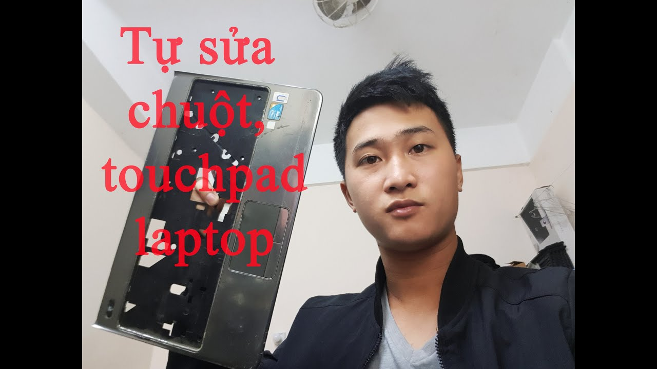 Lỗi touchpad – chuột laptop – cách sửa