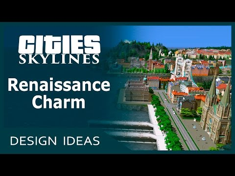 Cities Skylines (Design Ideas) - Renaissance Charm | SimValera