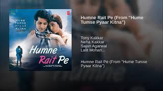 "Humne Rait Pe From"" Hume Tumse Pyaar Kitna"" By Tony Kakkar Neha Kakkar"