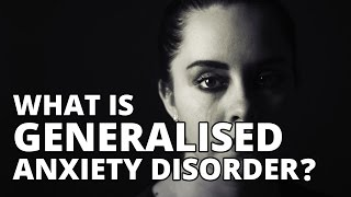 What is Generalised Anxiety Disorder or GAD? - Mental Health