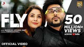 Badshah - Fly | Shehnaaz Gill | Uchana Amit | D Soldierz | Official Video 2021