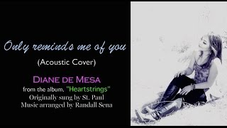 Only reminds me of you - Official Lyric Video (Cover) - Diane de Mesa
