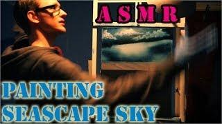 Seascape Sky Painting + Asmr