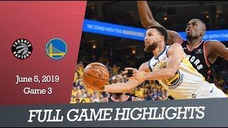 Toronto Raptors vs GS Warriors - Game 3   Full Game Highlights   June 5, 2019