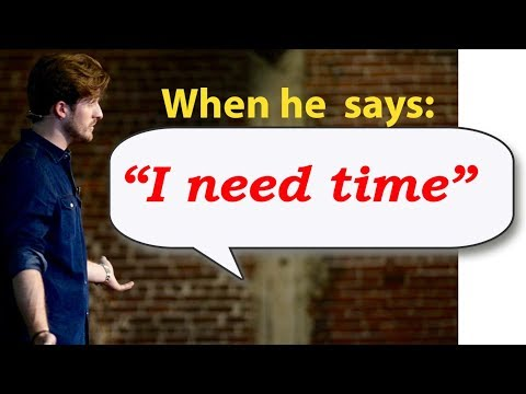 "when he says ""i need time,"" you say this... (matthew hussey, get the guy)"