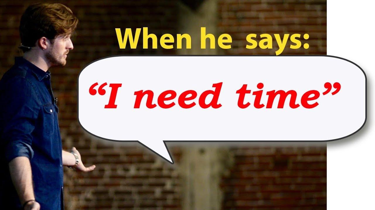When He Says I Need Time You Say This Matthew Hussey Get