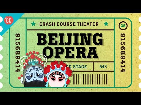China, Zaju, and Beijing Opera: Crash Course Theater #25
