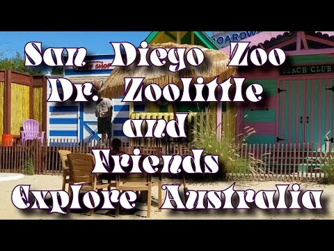 San Deigo Zoo   Dr  Zoolittle and Friends Explore Australia 2017