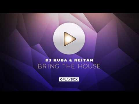 DJ KUBA & NEITAN - Bring The House (Original Mix)