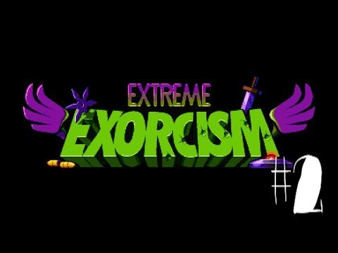Trying to Level up here! Extreme Exorcism Part 2 |