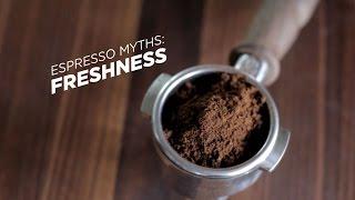 Espresso Myths: Freshness