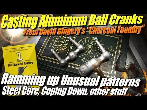 Sand Casting Aluminum Ball Cranks from David Gingery's