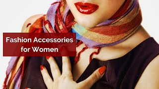 Fashion Accessories For Women - Accessorize with Ease