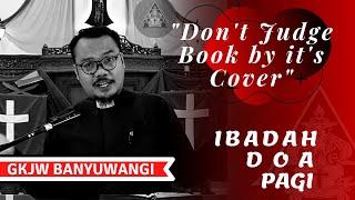 Jangan Melihat Buku dari Cavernya | Ibadah Doa Pagi | GKJW Jemaat Banyuwangi