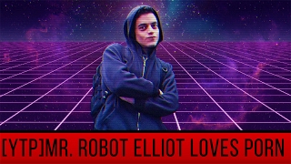 [YTP]Mr. Robot Elliot Loves Porn
