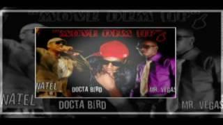 ♫♫♫MOVE DEM UP Mr. Vegas feat Docta Bird & Natel♫♫♫