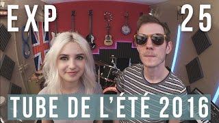 Repeat youtube video Expérience n°25 - Le Tube de l'été 2016 [avec Clara Doxal]