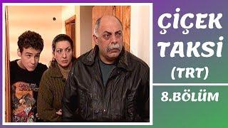 Çiçek Taksi  8. Bölüm (TRT Bölümleri)