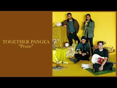 "Together Pangea - ""Praise"" Mp3"