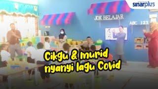 Cikgu & murid nyanyi lagu Covid19
