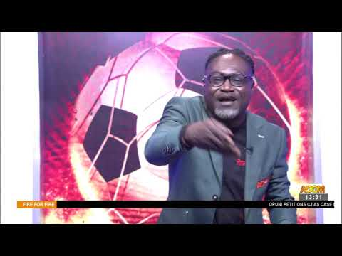 GFA be fair when ruling on GPL cases don't allow interference - Fire 4 fire on Adom TV (18-6-21)