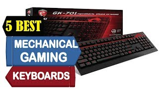 5 Best Mechanical Gaming Keyboards 2018 | Best Mechanical  Keyboard Review | Top 5  Gaming Keyboards