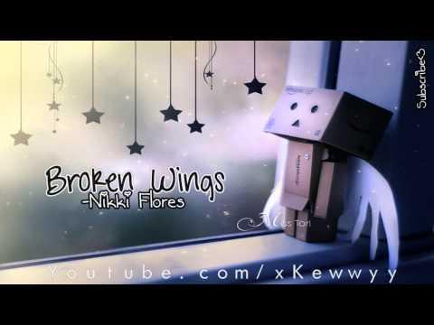 ♫. Broken Wings ; Nikki Flores ♥