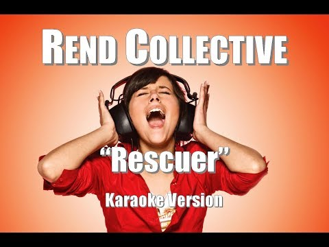 "Rend Collective ""Rescuer"" Karaoke Version"