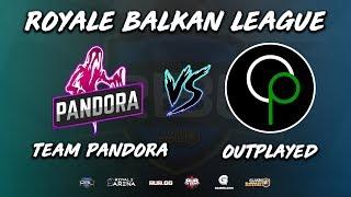 Clash Royale | Pandora vs Outplayed (Royale balkan League)