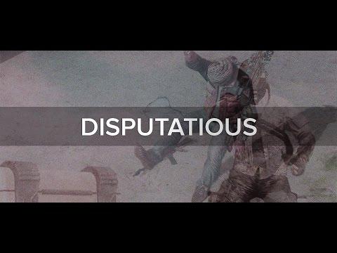 Disputatious.