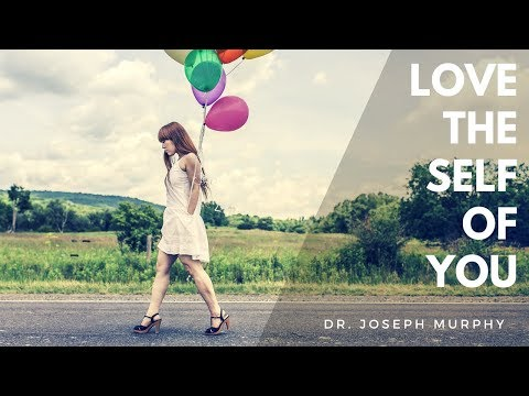 Joseph Murphy - Love The Self Of You - The I Am Within You - The Power Of Your Subconscious Mind
