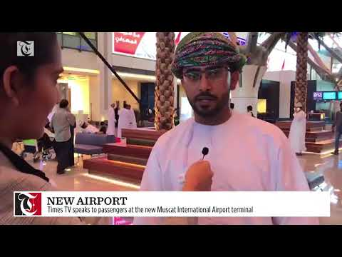 Times TV speaks to passengers at the new Muscat International Airport terminal