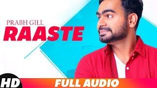 Raaste (Full Audio) | Prabh Gill | Latest Punjabi Song 2018 | Speed Records